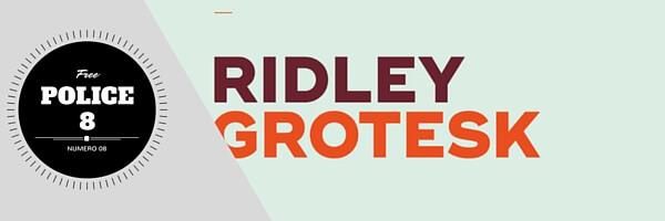 Ridley Grotesk / Modern sans-serif