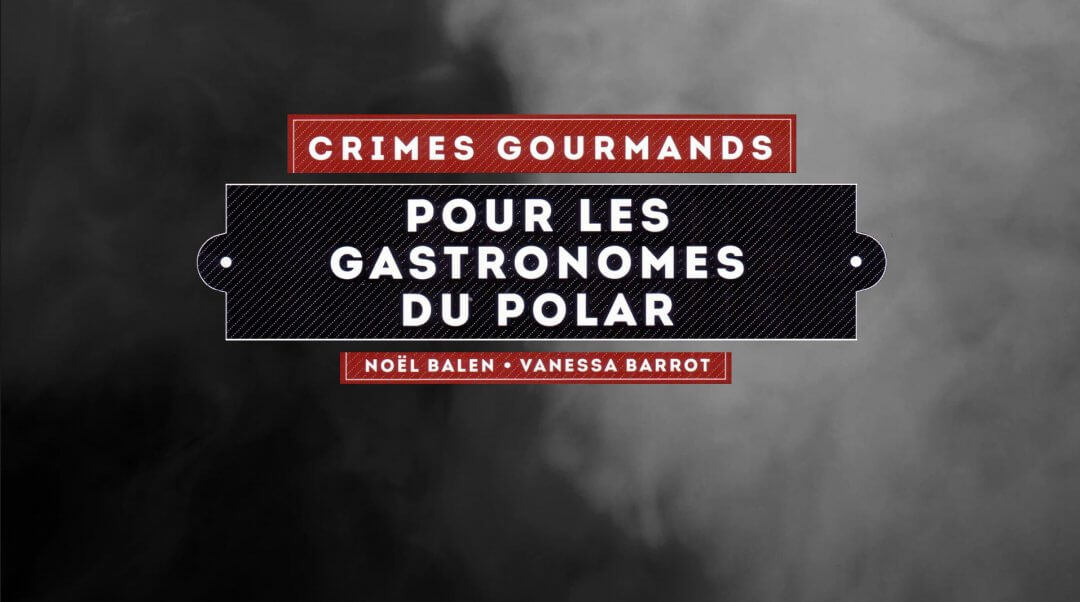 Crimes Gourmands